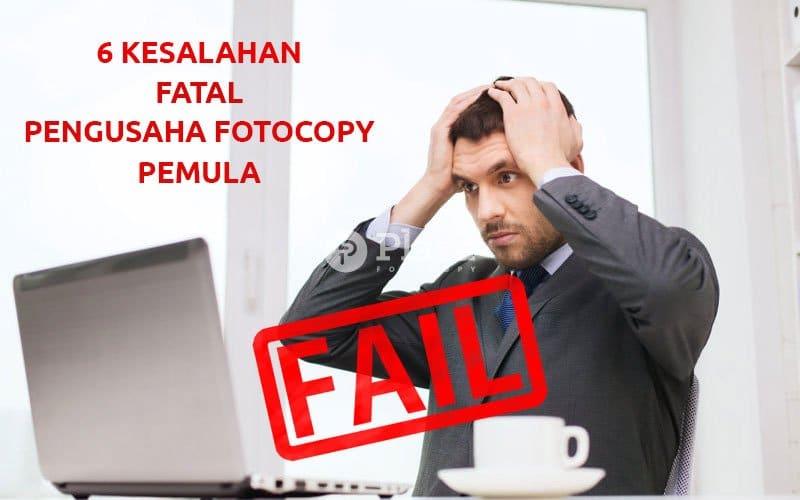6 Kesalahan Fatal Pengusaha Fotocopy Pemula